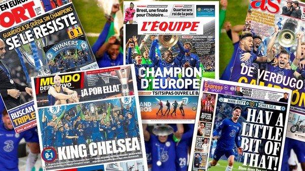 chelsea-campeon-de-la-champions-league:-las-tapas-de-los-diarios-de-europa-con-la-foto-de-havertz,-criticas-a-guardiola-y-el-llanto-de-aguero